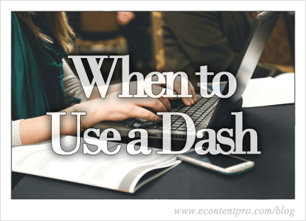 When to Use a Dash
