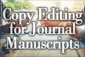 Reflections on Copy Editing for Journal Manuscripts