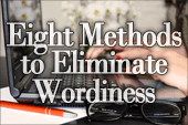 Eight Methods to Eliminate Wordiness and Keep It Concise