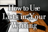 How to Use Lists in Your Writing