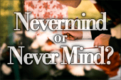 When to Use Nevermind or Never Mind