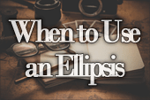 When to Use an Ellipsis