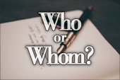 When to Use Who or Whom